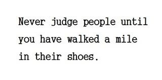 Never judge people.jpg